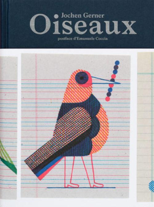 ジョシェン・ギャルネール作品集: JOCHEN GERNER: OISEAUX: REAL AND IMAGINARY CHROMATIC INVENTORY