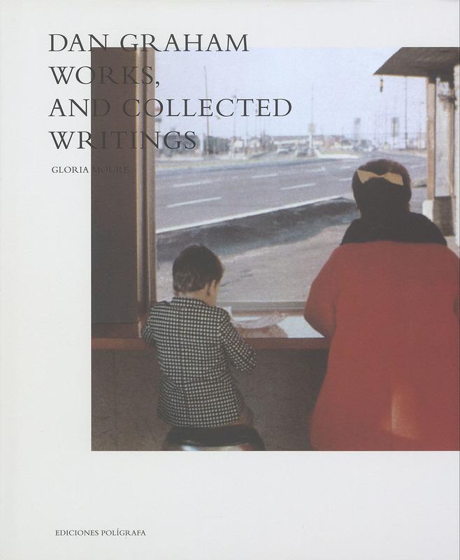 ダン・グラハム作品集: DAN GRAHAM: WORKS & COLLECTED WRITINGS