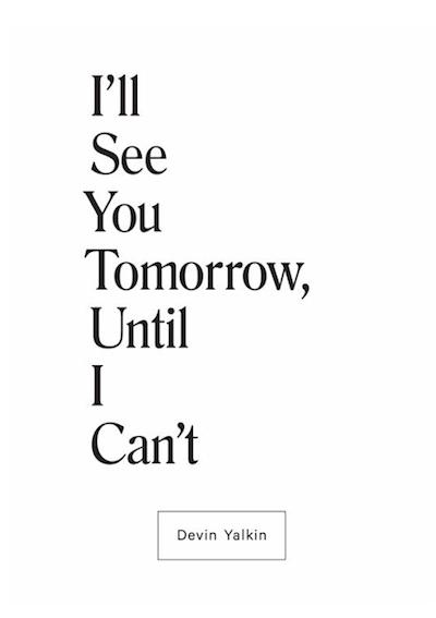 【古本】デヴィン・ヤルキン写真集 : DEVIN YALKIN : I'LL SEE YOU TOMORROW, UNTIL I CAN'T【サイン入】