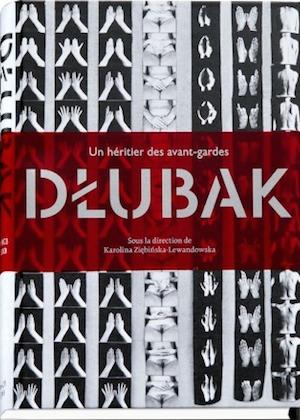 ズビグニェフ・ドゥウバク作品集: ZBIGNIEW DLUBAK: DLUBAK, UN HERITIER DES AVANT-GARDES