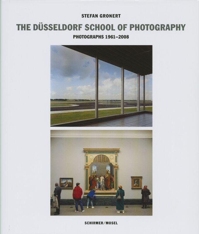 デュッセルドルフ写真学校: THE DUSSELDORF SCHOOL OF PHOTOGRAPHY: PHOTOGRAPHS 1961-2008