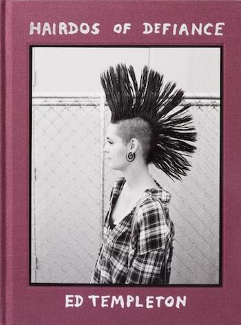 エド・テンプルトン写真集: ED TEMPLETON: HAIRDOS OF DEFIANCE