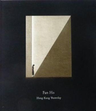 ファン・ホー写真集 : FAN HO : HONG KONG YESTERDAY【7th edition】