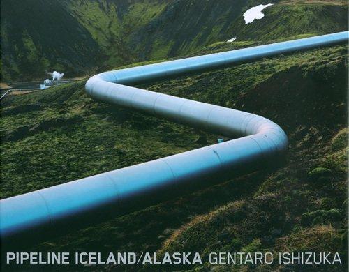 【古本】石塚元太良写真集: GENTARO ISHIZUKA: PIPELINE ICELAND/ALASKA