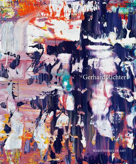 ゲルハルト・リヒター : GERHARD RICHTER PAINTING 1992-2017