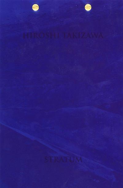 【サイン入】滝沢広写真集 : HIROSHI TAKIZAWA : STRATUM