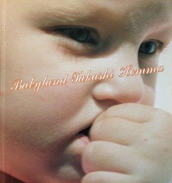 【古本】ホンマタカシ写真集 : TAKASHI HOMMA: BABYLAND