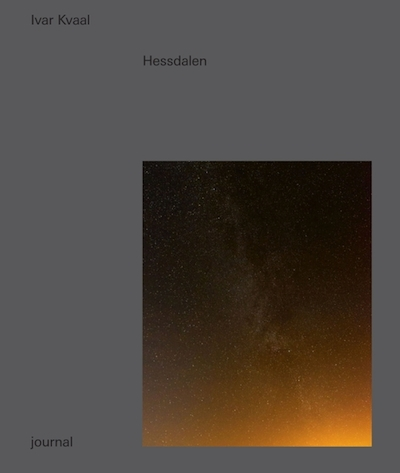 イーヴァル・クヴァール写真集: IVAR KVAAL: HESSDALEN