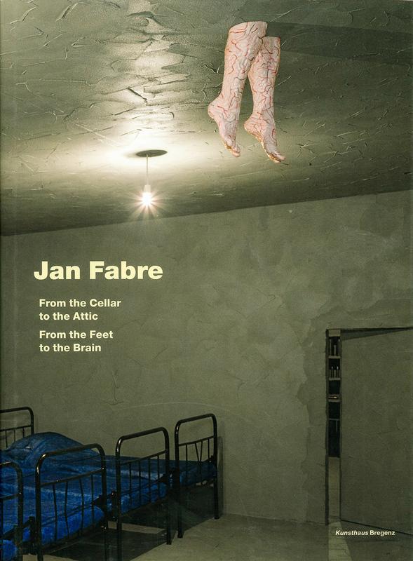 ヤン・ファーブル作品集: JAN FABRE: FROM THE CELLER TO THE ATTIC
