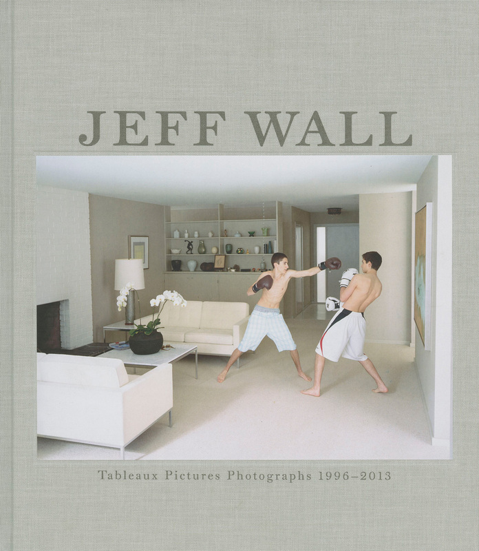 ジェフ・ウォール写真集: JEFF WALL: TABLEAUX PICTURES PHOTOGRAPHS 1996-2013 【ドイツ語版】