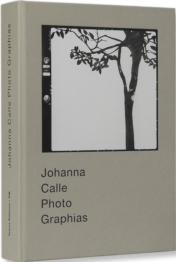 ジョアンナ・カーレ作品集: JOHANNA CALLE: PHOTO GRAPHIAS