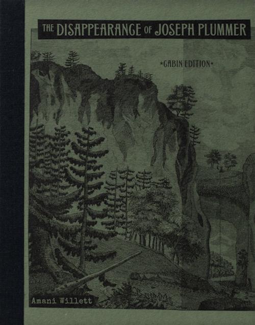 アマニ・ウィレット作品集: AMANI WILLETT: THE DISAPPEARANCE OF JOSEPH PLUMMER CABIN EDITION