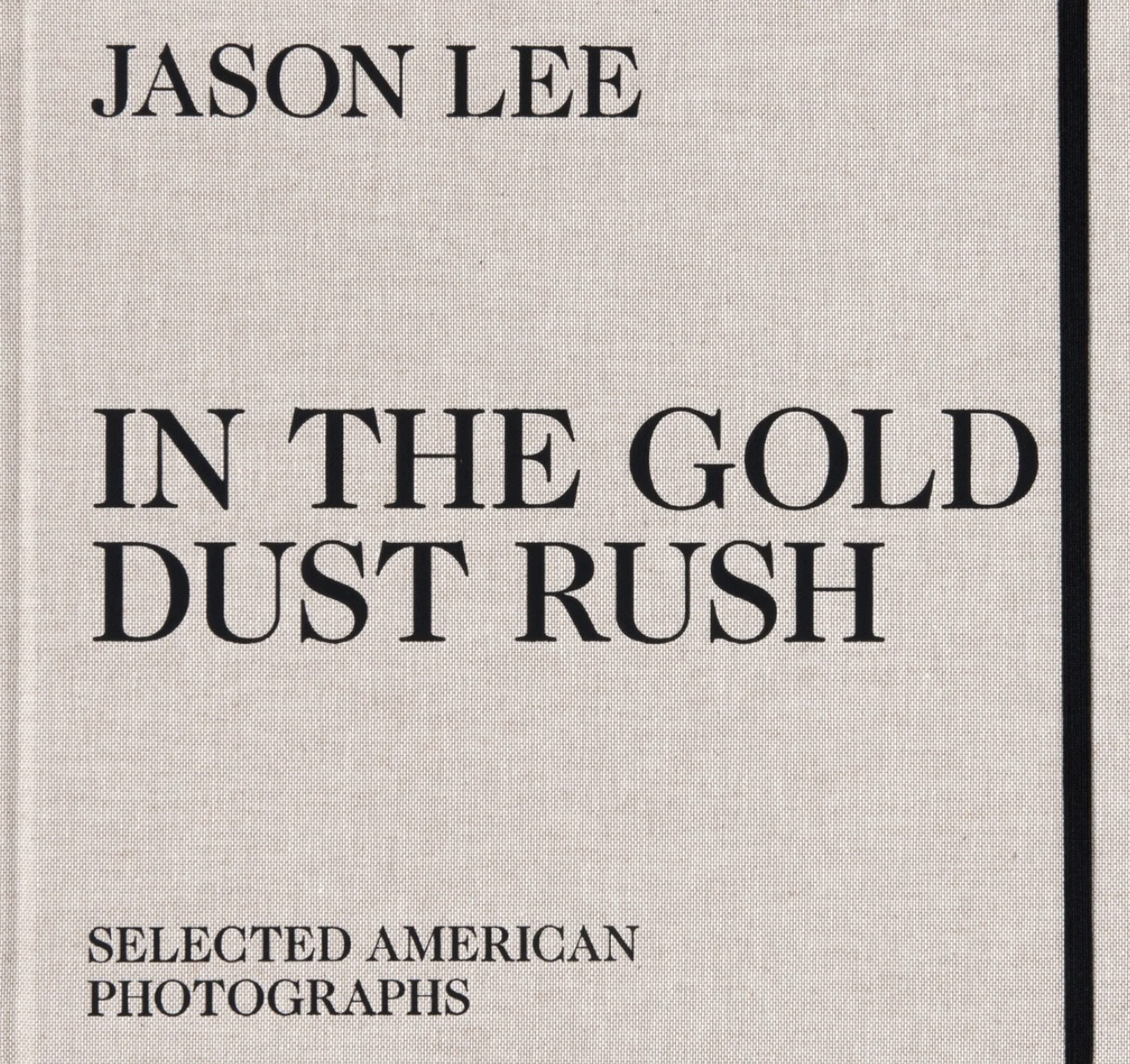 ジェイソン・リー写真集: JASON LEE: IN THE GOLD DUST RUSH