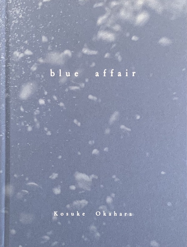 【サイン入】岡原功祐写真集: KOUSUKE OKAHARA: BLUE AFFAIR