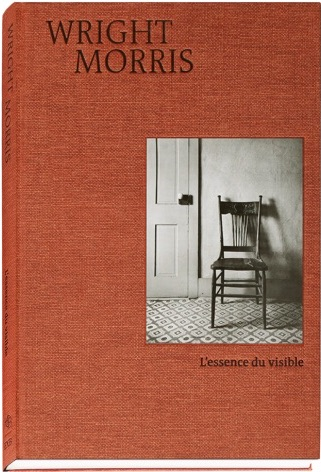 ライト・モリス写真集: WRIGHT MORRIS: L'ESSENCE DU VISIBLE