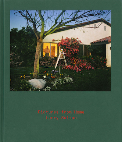 ラリー・サルタン写真集 : LARRY SULTAN : PICTURES FROM HOME
