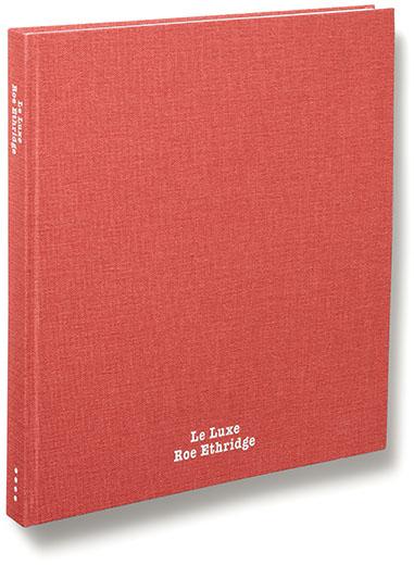 ロー・エスリッジ写真集: ROE ETHRIDGE: LE LUXE 【2nd edition】