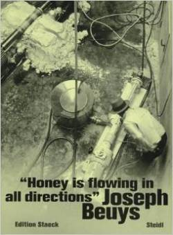 Honey is Flowing in all Directions by Joseph Beuys