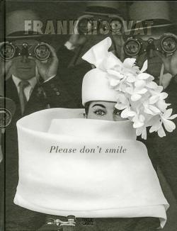 フランク・ホーヴァット写真集: FRANK HORVAT: PLEASE DON'T SMILE