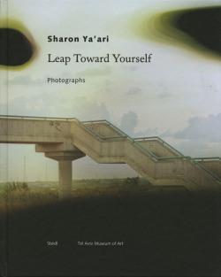 シャロン・ヤアリ写真集: SHARON YA'ARI: LEEP TOWARD YOURSELF