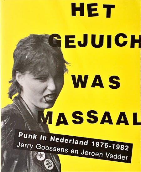 【古本】オランダのパンクス: HET GEJUICH WAS MASSAAL: PUNK IN NEDERLAND 1976-1982