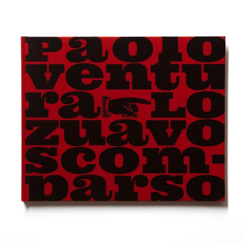 パオロ・ヴェンチュラ作品集 : PAOLO VENTURA : LO ZUAVO SCOMPARSO