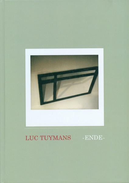 リュック・タイマンス写真集: LUC TUYMANS: ENDE