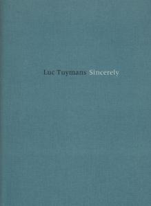 【古本】リュック・タイマンス展: LUC TUYMANS: SINCERELY