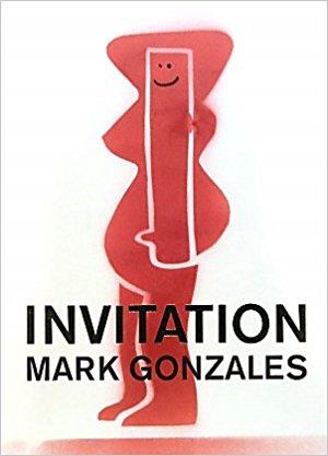 【古本】マーク・ゴンザレス作品集 : MARK GONZALES: INVITATION