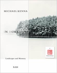 【古本】マイケル・ケンナ写真集: MICHAEL KENNA: IN HOKKAIDO: LANDSCAPE AND MEMORY