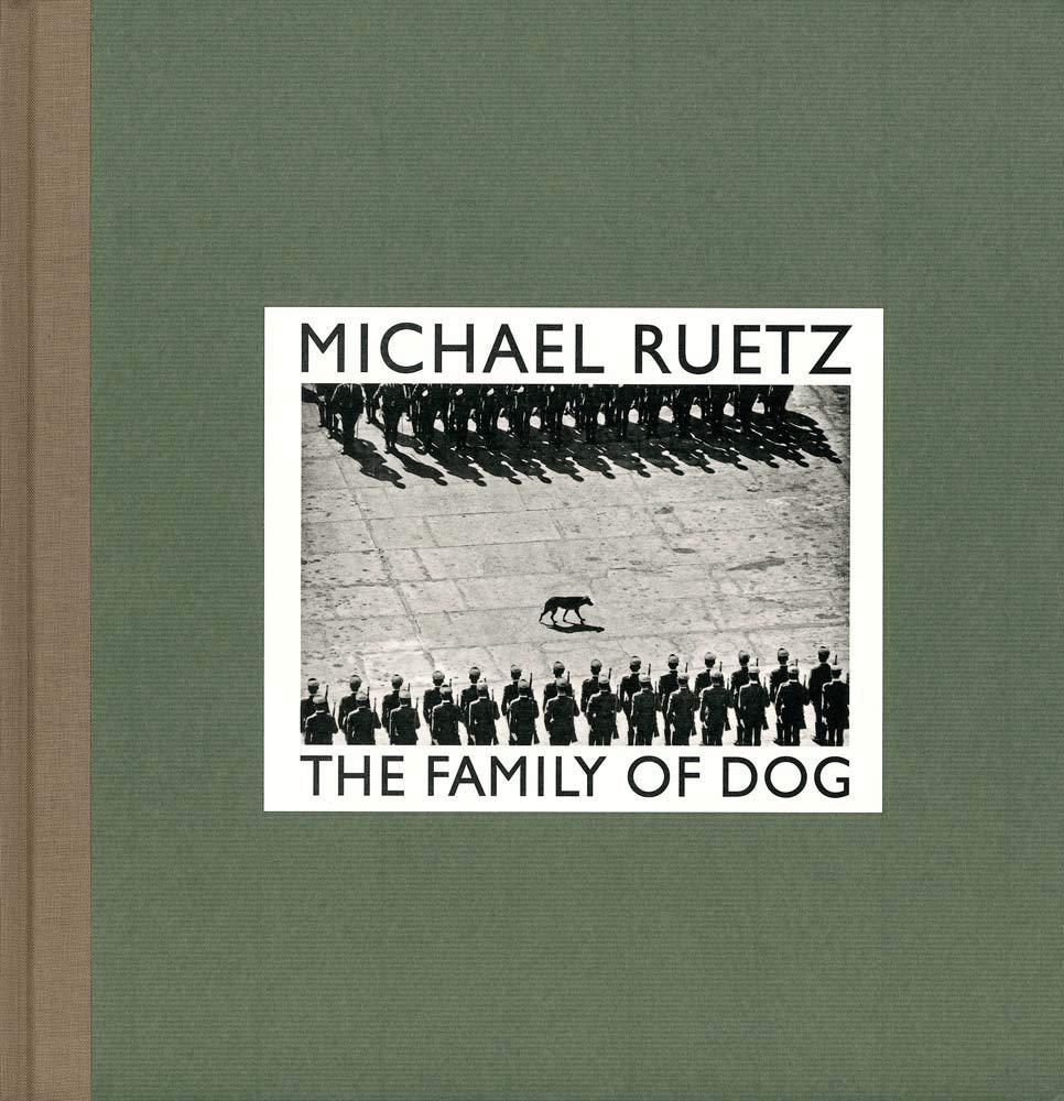 マイケル・リュッツ写真集: MICHAEL RUETZ: THE FAMILY OF DOG