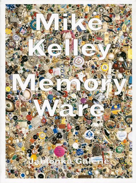 マイク・ケリー作品集: MIKE KELLEY: MEMORY WARE