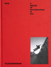 COLIN SUSSINGHAM: BOYS: A DECADE OF SKATEBOARDING IN NYC 【イタミ有】