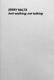 ジェリー・サルツ: JERRY SALTZ: JUST WALKING; NOT TALKING