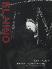 ケント・クリッヒ写真集 : KENT KLICH:  EL NINO - EN BERATTELSE OM GATUBARN I MEXICO CITY