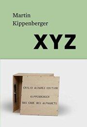 マルティン・キッペンベルガー: MARTIN KIPPENBERGER: XYZ 【ドイツ語版】