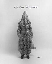 アクセル・ホーデ写真集: AXEL HOEDT: FAST NACHT 【ドイツ語版】