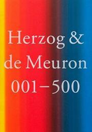 ヘルツォーク&ド・ムーロン作品集: HERZOG & DE MEURON  001- 500: Index of The Work of Herzog & de Meuron 1978 - 2019