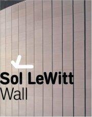 ソル・ルウィット作品集: SOL LEWITT: WALL