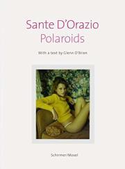 サンテ・ドラジオ写真集: SANTE D'ORAZIO: POLAROIDS
