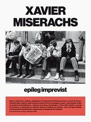 サビエル・ミセラクス写真集: XAVIER MISERACHS: EPILOGO IMPREVISTO/UNEXPECTED EPILOGUE