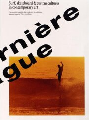 【古本】LA DERNIERE VAGUE: SURF, SKATEBOARD & CUSTOM CULTURES IN CONTEMPORARY ART