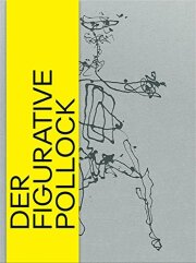 ジャクソン・ポロック作品集: DER FIGURATIVE POLLOCK 【ドイツ語版】