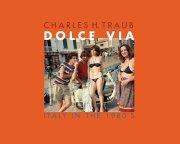 【古本】チャールズ・H・トラウブ写真集: CHARLES H. TRAUB: DOLCE VIA: ITALY IN THE 1980s