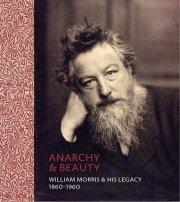 ウィリアム・モリス: ANARCHY & BEAUTY: WILLIAM BORRIS AND HIS LEGACY, 1860-1960