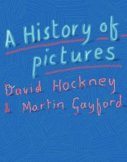 デヴィッド・ホックニー&マーティン・ゲイフォード: DAVID HOCKNEY & MARTIN GAYFORD: A HISTORY OF PICTURES