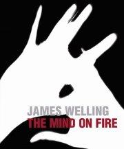 ジェームス・ウェリング作品集: JAMES WELLING: THE MIND ON FIRE