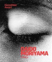 森山大道写真集: DAIDO MORIYAMA: A DIARY; Hasselblad Award 2019