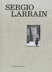 セルヒオ・ラレイン写真集 : SERGIO LARRAIN