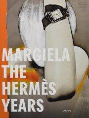 【古本】エルメス時代のマルタン・マルジェラ展: MARGIELA: THE HERMES YEARS